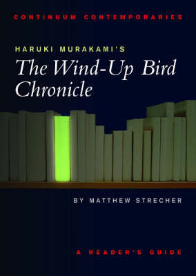 "Haruki Murakami's ""the Wind-up Bird Chronicle"" by Matthew C. Strecher"