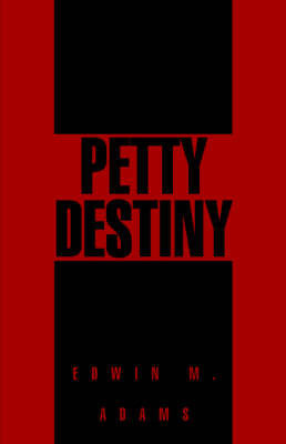 Pretty Destiny by Edwin M. Adams