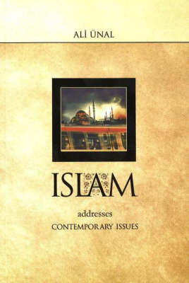 Islam Addresses Contemporary Issues by Ali Unal