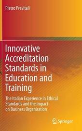 Innovative Accreditation Standards in Education and Training by Pietro Previtali