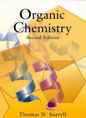 Organic Chemistry, second edition by Thomas N. Sorrell