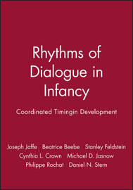 Rhythms of Dialogue in Infancy by Joseph Jaffe