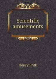 Scientific Amusements by Gaston Tissandier