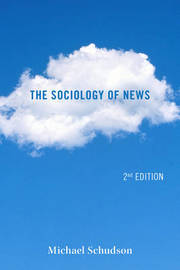 The Sociology of News by Michael Schudson