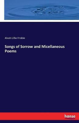 Songs of Sorrow and Micellaneous Poems by Alvah Lillie Frisbie image
