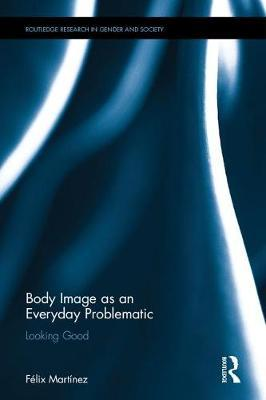 Body Image as an Everyday Problematic by Felix Diaz Martinez