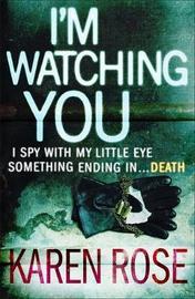 I'm Watching You by Karen Rose image