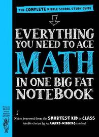 Everything You Need to Ace Math in One Big Fat Notebook by Workman Publishing