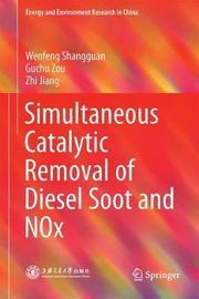 Simultaneous Catalytic Removal of Diesel Soot and NOx by Wenfeng Shangguan