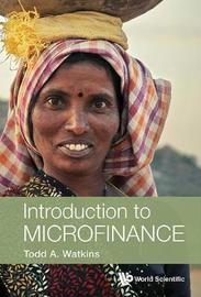 Introduction To Microfinance by Todd A Watkins