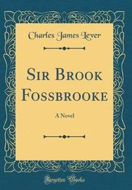 Sir Brook Fossbrooke by Charles James Lever