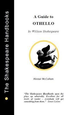 Othello: A Guide by Alistair McCallum