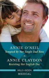Tempted by Her Single Dad Boss/Resisting Her English Doc by Annie Claydon