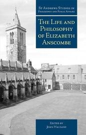 The Life and Philosophy of Elizabeth Anscombe