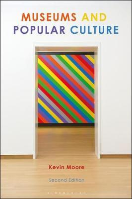 Museums and Popular Culture by Kevin Moore
