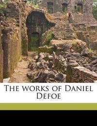 The Works of Daniel Defoe Volume 7 by Daniel Defoe image