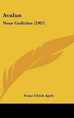 Avalun: Neue Gedichte (1907) by Franz Ulrich Apelt