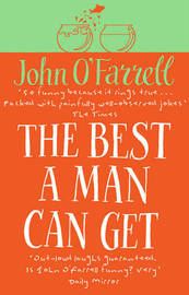 The Best A Man Can Get by John O'Farrell image