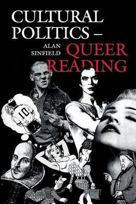 Cultural Politics - Queer Reading by Alan Sinfield