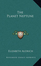 The Planet Neptune by Elizabeth Aldrich