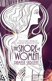 The Shore of Women by Pamela Sargent