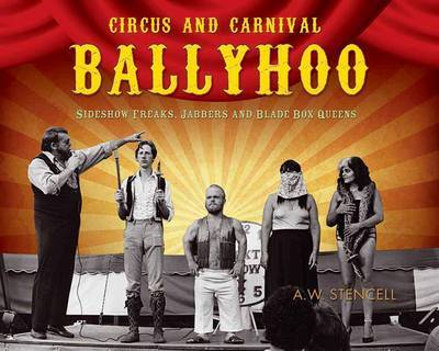 Circus And Carnival Ballyhoo by Al Stencell