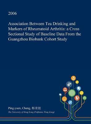 Association Between Tea Drinking and Markers of Rheumatoid Arthritis by Ping-Yuen Cheng