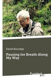 Pausing for Breath Along My Way by David Burridge image