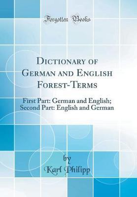 Dictionary of German and English Forest-Terms by Karl Philipp image