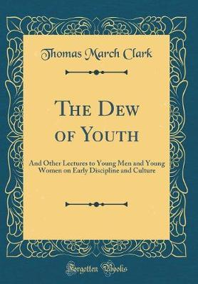 The Dew of Youth by Thomas March Clark image