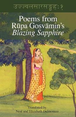 Poems from Rupa Gosvamin's Blazing Sapphire by Rupa Gosvamin