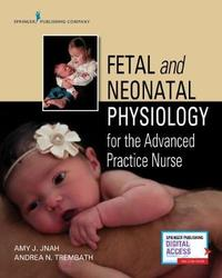 Fetal and Neonatal Physiology for the Advanced Practice Nurse image