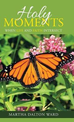 Holy Moments by Martha Dalton Ward
