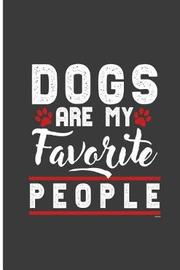 Dogs Are My Favorite People by Macie Tucker