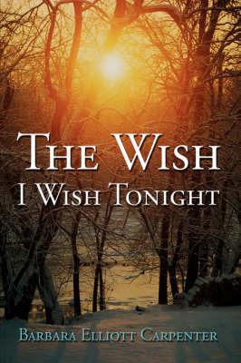 The Wish I Wish Tonight by Barbara Elliott Carpenter image