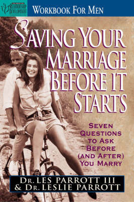 Saving Your Marriage Before It Starts: Seven Questions To Ask Before (and After) You Marry: Workbook for Men by Les Parrott III image