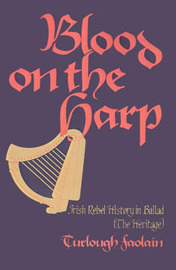 Blood on the Harp:: Irish Rebel History in Ballad (the Heritage) by Turlough Faolain image