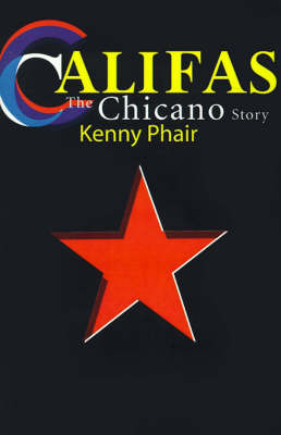 Califas: The Chicano Story by Kenny Phair image