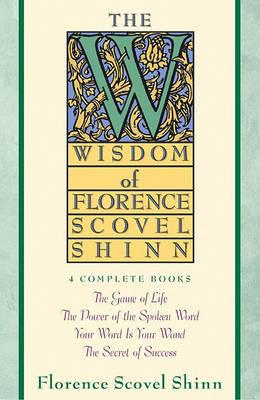 The Wisdom of Florence Scovel Shinn by Florence Scovel Shinn image