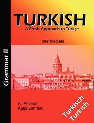 Turkish Grammar II / Turkische Grammatik II by Ali Akpinar image