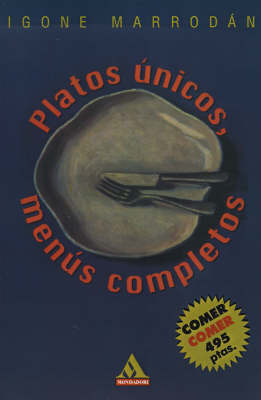 Platos Unicos, Menus Completos by Igone Marrodan