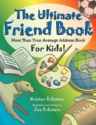 The Ultimate Friend Book by Kristen Eckstein image