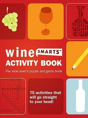 Wine Activity Book: 75 Wine Puzzles, Activities, and Games to Increase Your Wine Knowledge by Julie Legrand