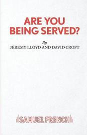 Are You Being Served? by Jeremy Lloyd