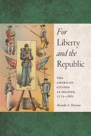 For Liberty and the Republic by Ricardo A Herrera