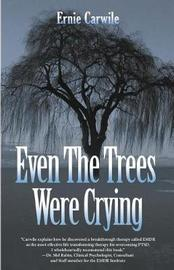 Even the Trees Were Crying by Ernie Carwile image