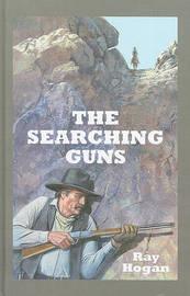 The Searching Guns by Ray Hogan image