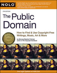 The Public Domain: How to Find & Use Copyright-Free Writings, Music, Art & More by Stephen Fishman, J.D., Jd image