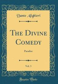 The Divine Comedy, Vol. 3 by Dante Alighieri