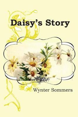 Daisy's Story by Wynter Sommers image